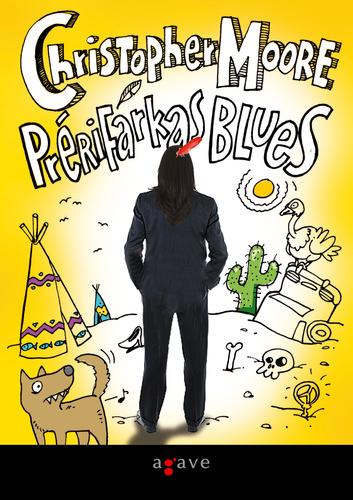 Christopher Moore Prérifarkas blues könyvajánló